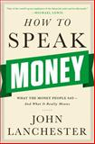 How to Speak Money, John Lanchester, 0393243370