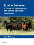 Equine Behavior : A Guide for Veterinarians and Equine Scientists, McGreevy, Paul, 0702043370