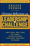 Christian Reflections on the Leadership Challenge, Kouzes, James M. and Posner, Barry Z., 0787983373