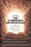 The Forbidden Archeologist, Michael A. Cremo, 0892133376