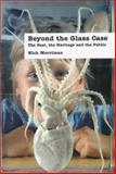 Beyond the Glass Case : The Past, the Heritage and the Public, Merriman, Nick, 0905853377