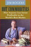 Hot Commodities, Jim Rogers, 140006337X