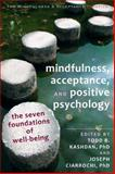 Mindfulness, Acceptance, and Positive Psychology, , 1608823377