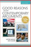Good Reasons with Contemporary Arguments, Faigley, Lester and Selzer, Jack C., 0205743374