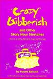Crazy Gibberish and Other Story Hour Stretches from a Storyteller's Bag of Tricks, Naomi Baltuck, 0208023372