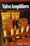 Valve Amplifiers, Jones, Morgan, 0750623373