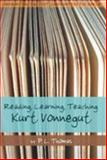 Reading, Learning, Teaching Kurt Vonnegut, P.L Thomas, 082046337X