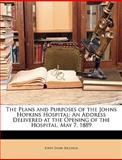 The Plans and Purposes of the Johns Hopkins Hospital, John S. Billings, 1149693371
