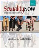 Sexuality Now : Embracing Diversity, Carroll, Janell L., 130525337X