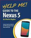 Help Me! Guide to the Nexus 5, Charles Hughes, 1495413373