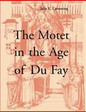 The Motet in the Age of Du Fay, Cumming, Julie E., 0521543371