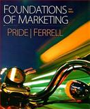Foundations of Marketing, Pride, William M. and Ferrell, O. C., 0618973370