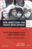 Youth Development and After-School Time - A Tale of Many Cities, Number 94 : New Directions for Youth Development, Gil G. Noam, Beth M. Miller, 0787963372