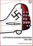 Luftwaffe Rudder Markings, 1936-1945, Karl Ries and Ernest Obermaier, 0887403379
