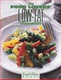 The Food Lover's Low-Fat Cookbook, Food and Wine Magazine Editors, 0916103374