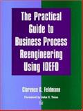 The Practical Guide to Business Process Reengineering Using IDEF0, Feldmann, Clarence G., 0932633374