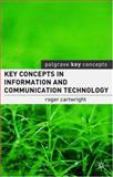 Key Concepts in Information and Communication Technology, Cartwright, Roger I., 1403943370
