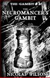 The Necromancer's Gambit, Nicolas Wilson, 1492813370