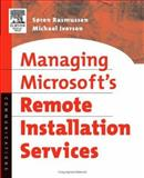 Managing Microsoft's Remote Installation Services, Rasmussen, Soren and Iversen, Michael, 1555583377