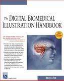 The Digital Biomedical Illustration Handbook 9781584503378