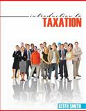 Introduction to Taxation, Smith, Keith, 0757563376