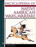 Encyclopedia of Native American Wars and Warfare, William B. Kessel, Robert Wooster, 0816033374
