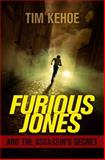 Furious Jones and the Assassin's Secret, Tim Kehoe, 1442473371