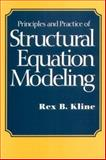 Principles and Practice of Structural Equation Modeling, Kline, Rex B., 1572303379