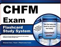 CHFM Exam Flashcard Study System : CHFM Test Practice Questions and Review for the Certified Healthcare Facility Manager Exam, CHFM Exam Secrets Test Prep Team, 1609713370