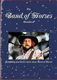 The Band of Horses Handbook - Everything you need to know about Band of Horses, Ted Vacca, 1742443370