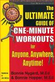 Gotta Minute? The Ultimate Guide of One-Minute Workouts, Bonnie Nygard and Bonnie Hopper, 1885003374
