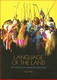 Language of the Land : The Mapuche in Argentina and Chile, Ray, Leslie, 8791563372
