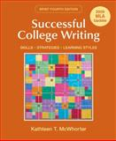 Successful College Writing Brief with 2009 MLA Update : Skills, Strategies, Learning Styles, McWhorter, Kathleen T., 031260338X