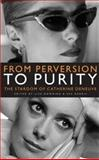 From Perversion to Purity : The Stardom of Catherine Deneuve, , 0719073383