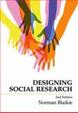Designing Social Research : The Logic of Anticipation, Blaikie, Norman, 0745643388