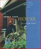 About Your House with Bob Yapp, Yapp, Bob and Binsacca, Richard, 0912333383