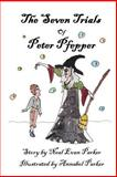 The Seven Trials of Peter Pfepper, Neal Parker, 1461003385