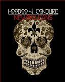 Hoodoo and Conjure: New Orleans, Denise Alvarado, 1492933384