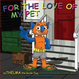 For the Love of My Pet, Thelma The Guide Dog, 1614483388