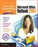 How to Do Everything with Microsoft Office Outlook 2007, Bill Mann, 0072263385