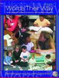 Words Their Way : Word Study for Phonics, Vocabulary, and Spelling Instruction, Bear, Donald R. and Invernizzi, Marcia, 0131113380