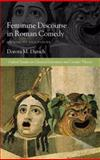 Feminine Discourse in Roman Comedy : On Echoes and Voices, Dutsch, Dorota M., 0199533385