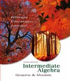 Intermediate Algebra : Graphs and Models, Bittinger, Marvin L. and Ellenbogen, David J., 0321503384