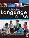 Introducing Language in Use : A Course Book, Bloomer, Aileen and Griffiths, Patrick, 0415583381