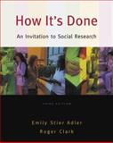 How It's Done : An Invitation to Social Research, Adler, Emily Stier and Clark, Roger, 0495093386