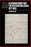 Algernon Sidney and the Restoration Crisis, 1677-1683, Scott, Jonathan, 0521893380