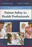 Foundations in Patient Safety for Health Professionals, Galt, Kimberly A. and Paschal, Karen A., 0763763381
