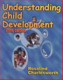 Understanding Child Development, Charlesworth, Rosalind, 0766803384