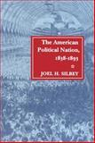 American Political Nation, 1838-1893, Silbey, Joel H., 0804723389