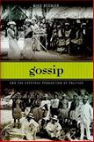 Gossip and the Everyday Production of Politics, Besnier, Niko, 0824833384